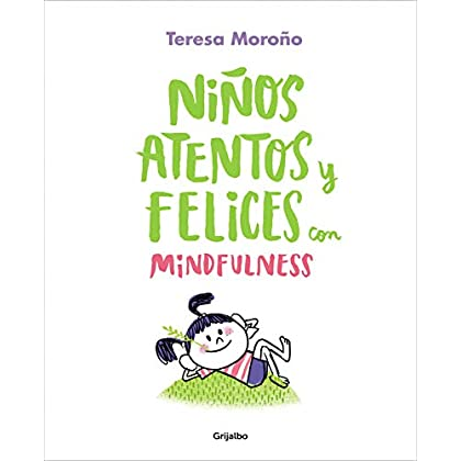 Niños atentos y felices con mindfulness / Focused and Happy Children with Mindfulness (Spanish Edition)