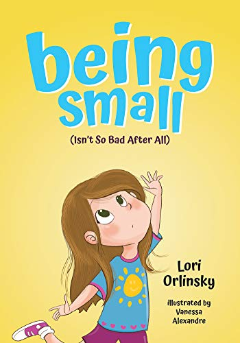 Being Small (Isn't So Bad After All) by [Orlinsky, Lori]