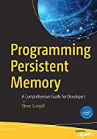Programming Persistent Memory: A Comprehensive Guide for Developers Front Cover
