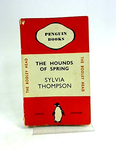The Hounds of Spring by Sylvia Thompson