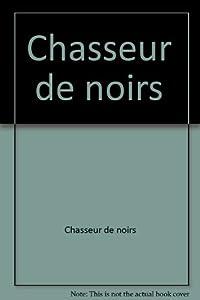 """Afficher """"Chasseur de Noirs"""""""