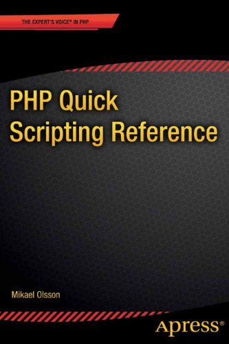 PHP Quick Scripting Reference by Mikael Olsson, Publisher : Apress