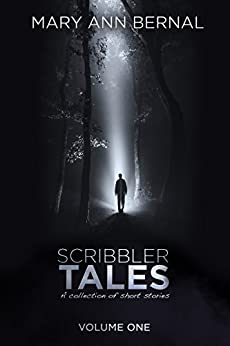 Scribbler Tales  (Volume One) by [Bernal, Mary Ann]