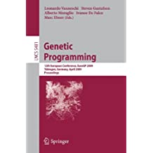 Genetic Programming: 12th European Conference, EuroGP 2009 Tübingen, Germany, April, 15-17, 2009 Proceedings (Lecture Notes in Computer Science)