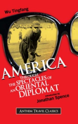 America Through the Spectacles of an Oriental Diplomat (Anthem Travel Classics)