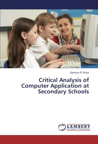 Download Critical Analysis of Computer Application at Secondary Schools pdf