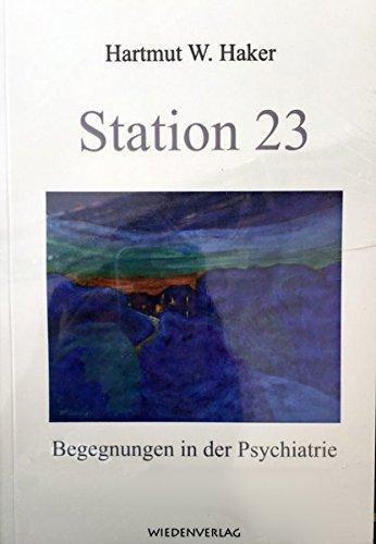 Station 23: Begegnungen in der Psychiatrie