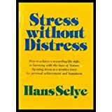 Stress Without Distress Hardcover – June, 1974