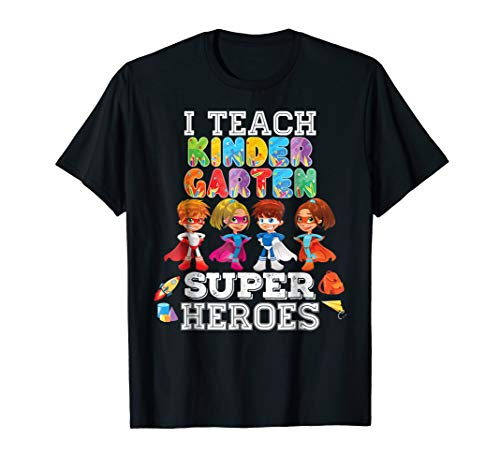I Teach Kindergarten Superheroes T-Shirt Back To