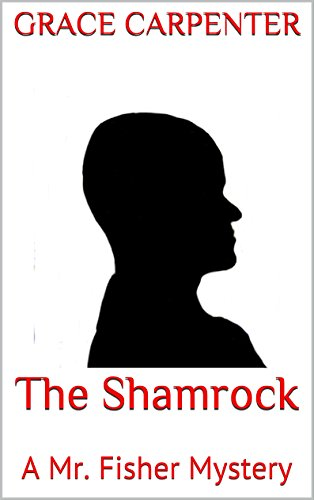 (The Shamrock: A Mr. Fisher Mystery (Students of Sherlock Short Mysteries Book 13))