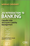 An Introduction to Banking: Liquidity Risk and Asset-Liability Management (Securities Institute Book 31)