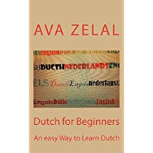 DUTCH FOR BEGINNERS : An Easy Way to Learn Dutch (SIMPLE COMMUNICATION Book 1)