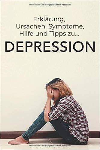 Depression Erklärung Ursachen Symptome Hilfe Und Tipps Zu