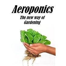 AEROPONICS: The new way of gardening