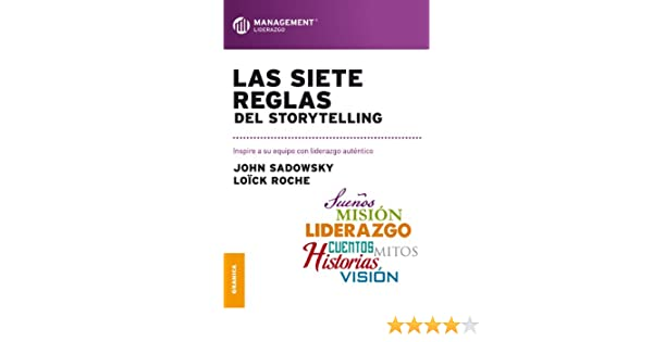 Amazon.com: Siete reglas del storytelling, Las (Spanish Edition) eBook: John Sadowsky, Loick Roche: Kindle Store