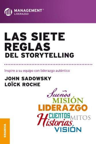 Descargar Libro Siete Reglas Del Storytelling, Las John Sadowsky
