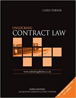 Turner chris unlocking contract law abebooks.