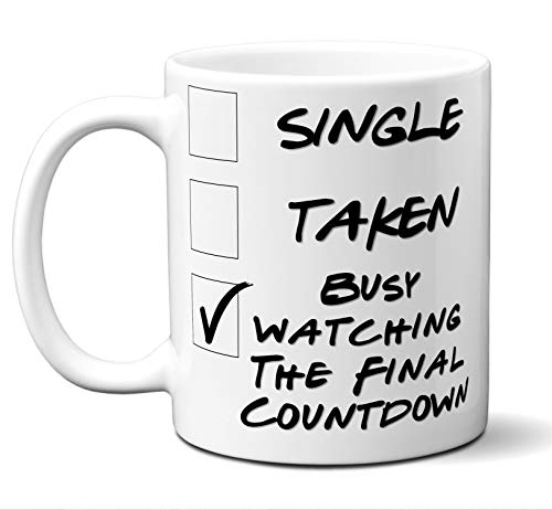 Funny The Final Countdown Novelty Movie Lover Gift Mug. Single, Taken, Busy Watching. Poster, Men, Women, Birthday, Christmas, Father's Day, Mother's Day. 11 oz.
