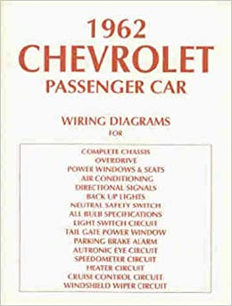 1962 chevrolet cars complete set of factory electrical wiring diagrams &  schematics guide 10 pages - includes: biscayne, bel air, impala, and full  size station wagons. chevy 62: gm: amazon.com: books  amazon.com