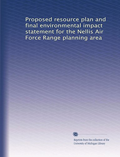 Proposed resource plan and final environmental impact statement for the Nellis Air Force Range planning area