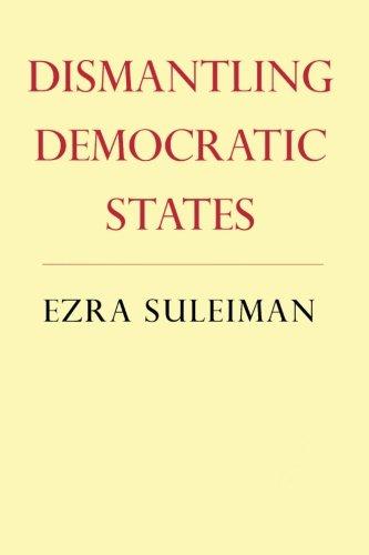 Dismantling Democratic States (Princeton Studies in American Politics (Paperback))