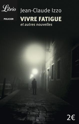 Vivre fatigue (Librio Noir)