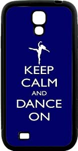 Rikki KnightTM Keep Calm and Dance On - Blue Color Design Samsung? Galaxy S4 Case Cover (Black Hard Rubber TPU with Bumper Protection) for Samsung Galaxy S4 i9500