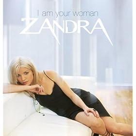 Zandra - I Am Your Woman