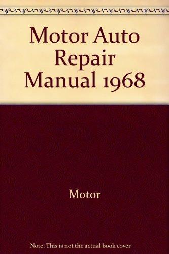 Motor Auto Repair Manual, Early Model Edition 1962-1968 (1966 Motors Auto Repair Manual)