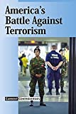 America's Battle Against Terrorism, Nakaya, Andrea C., 0737727845