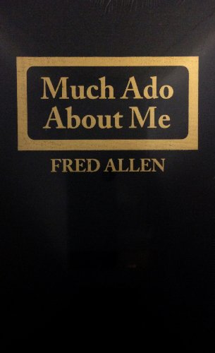 Much Ado About Me by Fred Allen