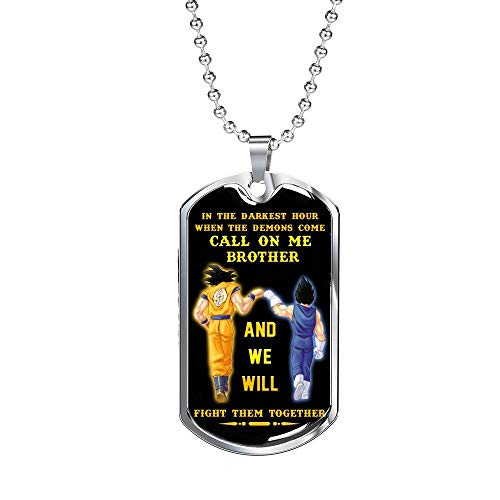 Family Gifts Fan Dragon Ball Brother Dog Tag for Friends- Son Goku & Vegeta Dragon Ball Fan -When The Demon Comes, Call me Brother - Best Gift for Your Best Friends 24 inch Chain Included