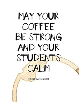 amazon teacher planner notebook strong coffee calm students