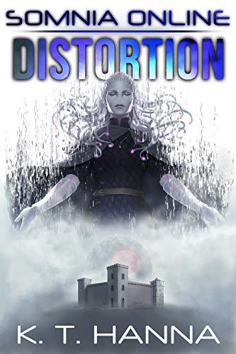 Distortion (Somnia Online Book 5) por K.T. Hanna