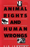 Animal Rights and Human Wrongs