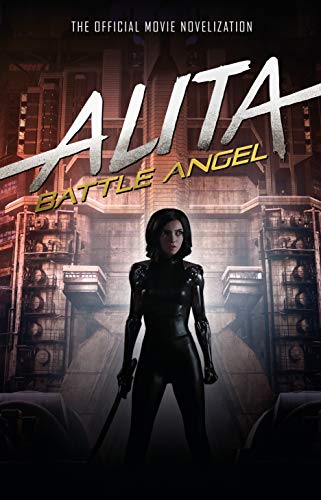 Alita: Battle Angel - The Official Movie Novelization (Predator Deluxe Head)