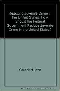 the reasons for juvenile crime in the united states The modern history of the juvenile justice system in the united  juvenile crime arrests for the united states  reasons [which] account for the united states .