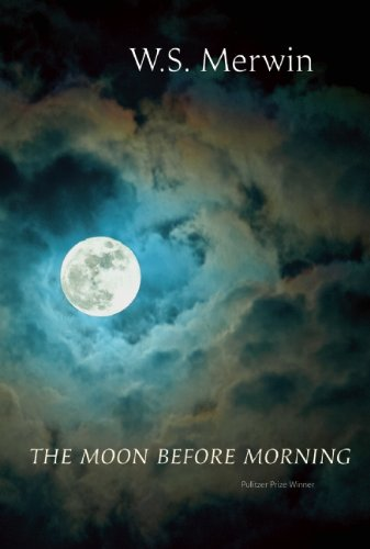 The Moon Before Morning by Copper Canyon Press