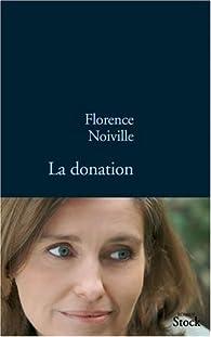 La donation par Florence Noiville