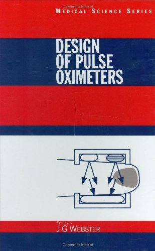 Design of Pulse Oximeters (Series in Medical Physics and Biomedical Engineering) [Hardcover] [1997] (Author) John G. Webster