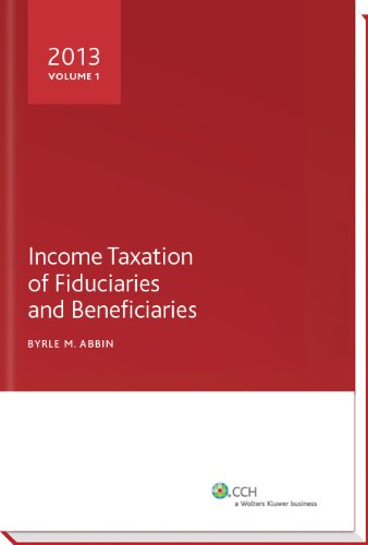 Income Taxation Of Fiduciaries And Beneficiaries (2013)