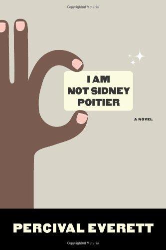 I Am Not Sidney Poitier: A Novel