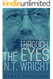 Through the Eyes of N.T. Wright: A Reader's Guide to Paul and the Faithfulness of God