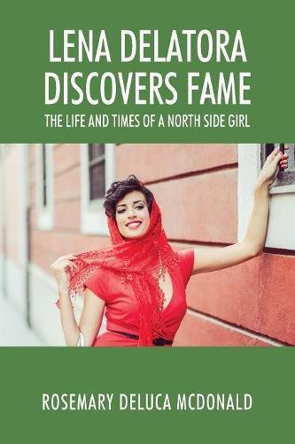 Download Lena Delatora Discovers Fame: The Life and Times of a North Side Girl ebook