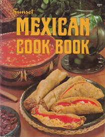 Sunset Mexican Cookbook (Sunset Cook Books)