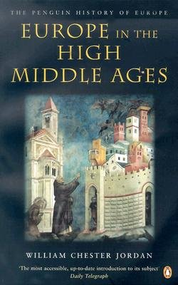 Read Online Europe in the High Middle Ages : The Penguin History of Europe(Paperback) - 2004 Edition pdf