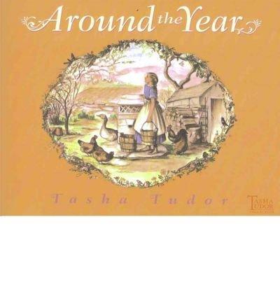 Read Online By Tasha Tudor - Around the Year (Reprint) (2004-12-16) [Paperback] PDF