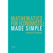 Mathematics for Economists: Made Simple