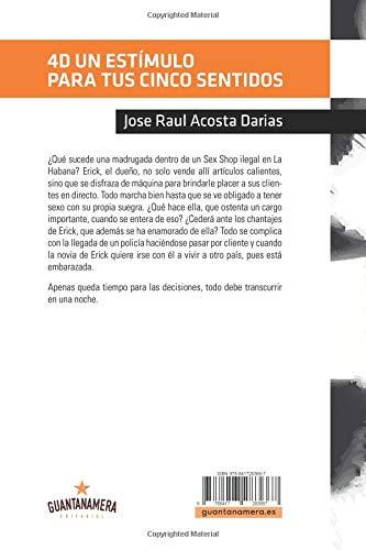 4D Un estímulo para tus cinco sentidos (Spanish Edition): Jose Raul Acosta: 9788417283667: Amazon.com: Books
