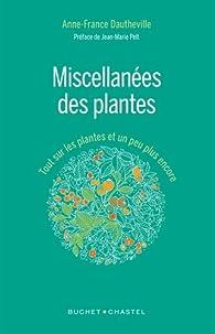 Miscellanées des plantes : Tout sur les plantes et un peu plus encore par Anne-France Dautheville